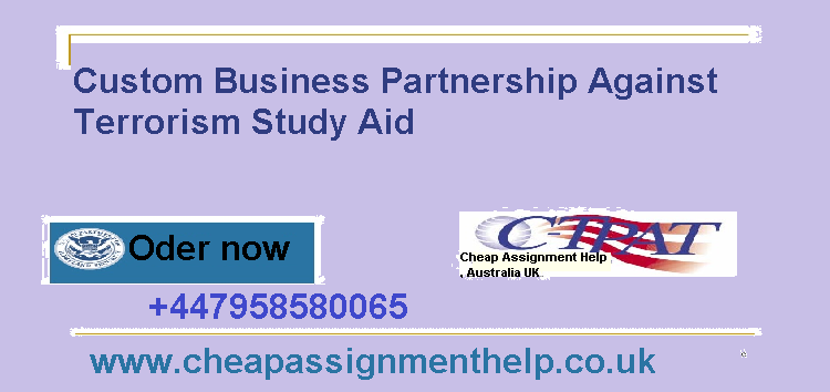 Custom Business Partnership Against Terrorism Study Aid