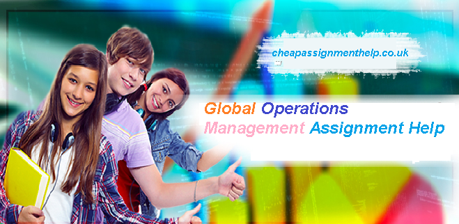 Global Operations Management Assignment Help