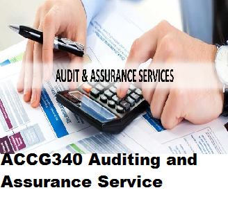 ACCG340 Auditing and Assurance Service