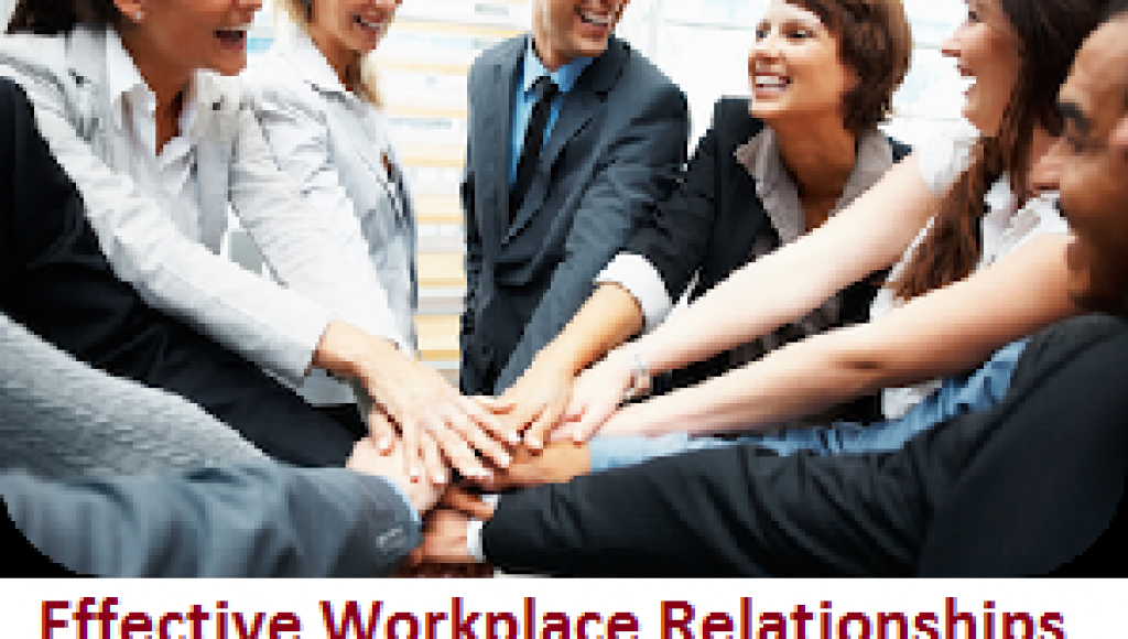 Effective Workplace Relationships