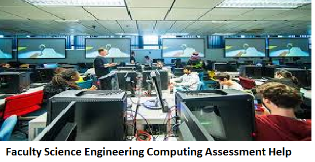 Faculty Science Engineering Computing Assessment Help