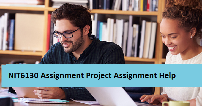 NIT6130 Assignment Project Assignment Help