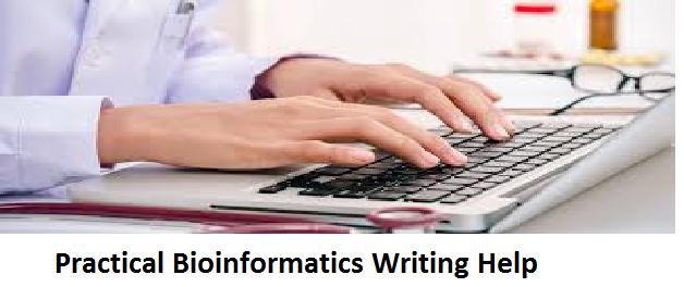 Practical Bioinformatics Writing Help