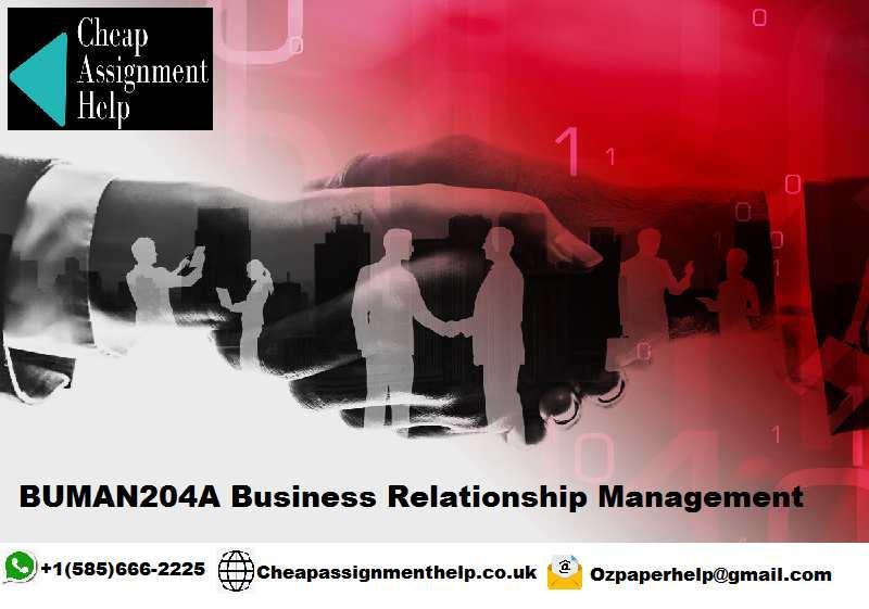 BUMAN204A Business Relationship Management Assignment Help